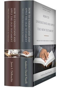 How to Understand and Apply the Old and New Testaments (2 vols.)