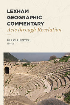 Lexham Geographic Commentary: Acts through Revelation