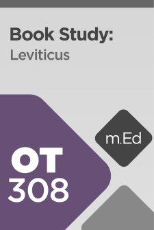 Mobile Ed: OT308 Book Study: Leviticus