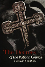 The Decrees of the Vatican Council (Vatican I, English)
