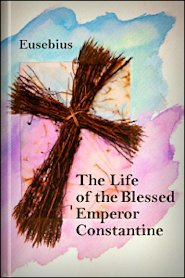 The Life of the Blessed Emperor Constantine