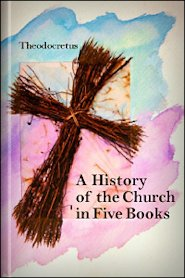 A History of the Church in Five Books (Theodoret)