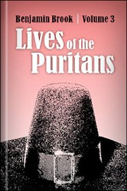 The Lives of the Puritans, Volume 3