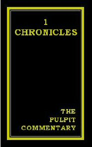 The Pulpit Commentary: 1 Chronicles