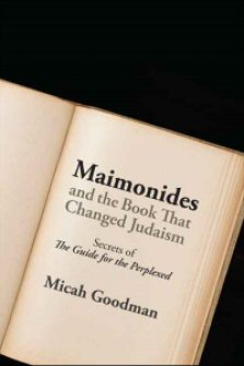 """Maimonides and the Book That Changed Judaism: Secrets of """"The Guide for the Perplexed"""""""