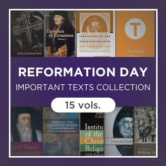 Reformation Day Important Texts Collection (15 vols.)