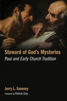Steward of God's Mysteries: Paul and Early Church Traditions