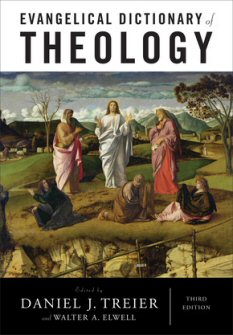 Evangelical Dictionary of Theology (EDT), 3rd ed.