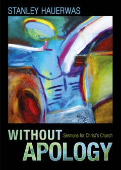 Without Apology: Sermons for Christ's Church
