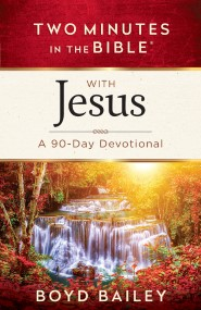 Two Minutes in the Bible with Jesus: A 90-Day Devotional