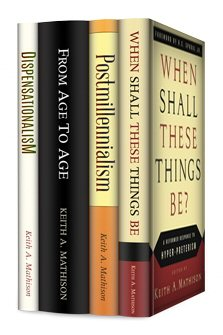 The Keith A. Mathison Systematic Theology Collection (4 vols.)