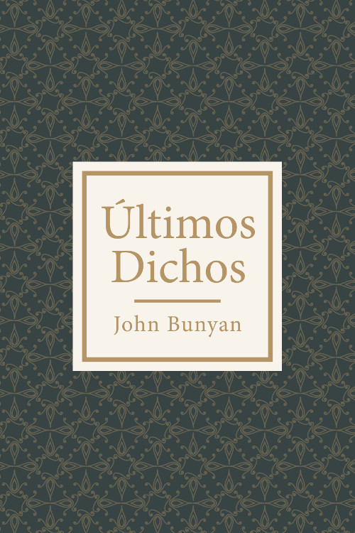 Últimos dichos de John Bunyan