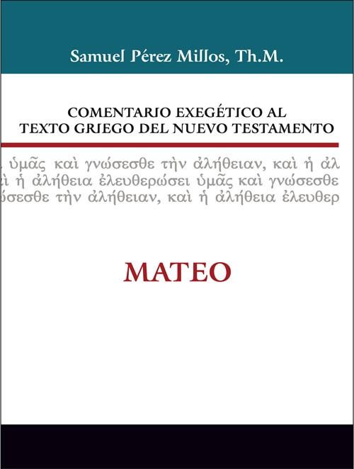 Comentario Exegético al Texto Griego del NT: Mateo