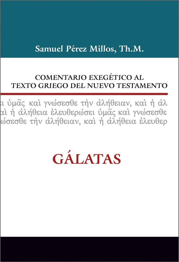 Comentario Exegético al texto griego del NT: Gálatas