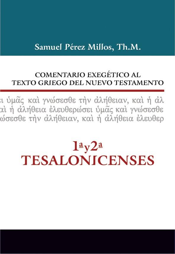 Comentario Exegético al texto griego del NT: 1 y 2 Tesalonicenses