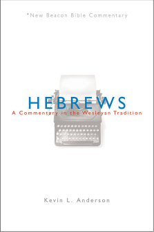Hebrews: A Commentary in the Wesleyan Tradition