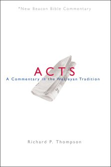 Acts: A Commentary in the Wesleyan Tradition