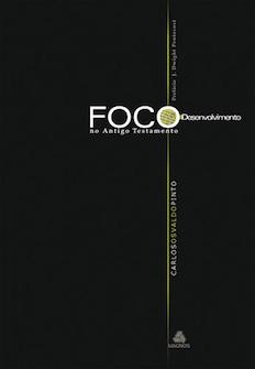 Foco e Desenvolvimento do Antigo Testamento (Nova Edição)