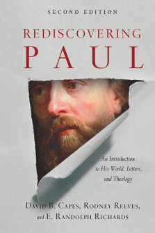 Rediscovering Paul: An Introduction to His World, Letters, and Theology, second edition