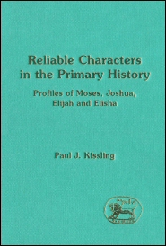 Reliable Characters in the Primary History: Profiles of Moses, Joshua, Elijah and Elisha