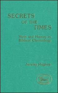 Secrets of the Times: Myth and History in Biblical Chronology