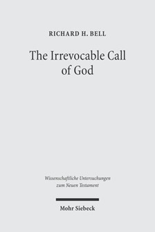 The Irrevocable Call of God: An Inquiry into Paul's Theology of Israel