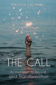 The Call: An Invitation to Revival and Transformation