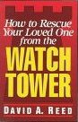 How to Rescue Your Loved One from the Watch Tower