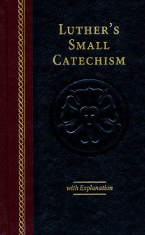 Luther's Small Catechism with Explanation, 2017 Edition
