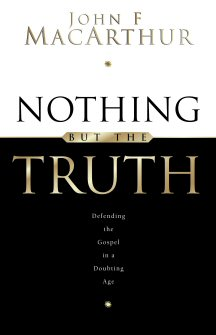 Nothing but the Truth: Upholding the Gospel in a Doubting Age (with Study Guide)