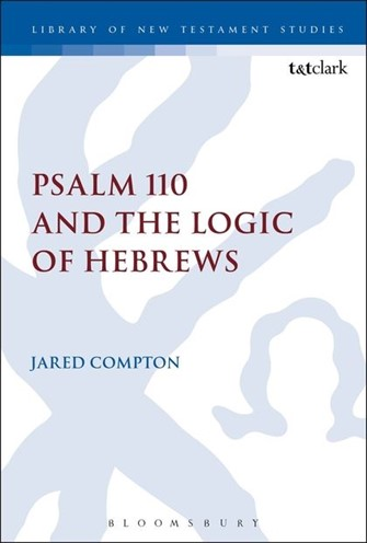 Psalm 110 and the Logic of Hebrews