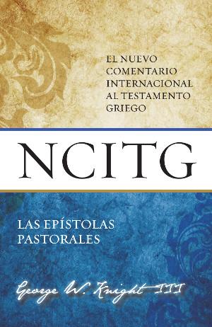 Las Epístolas Pastorales: Un comentario sobre el texto griego (NCITG)