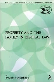 Property and the Family in Biblical Law