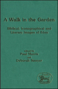 Walk in the Garden: Biblical, Iconographical and Literary Images of Eden