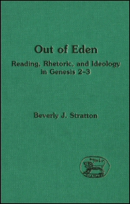 Out of Eden: Reading, Rhetoric, and Ideology in Genesis 2–3