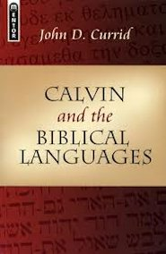 Calvin and the Biblical Languages