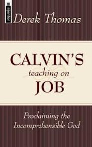 Calvin's Teaching on Job: Proclaiming the Incomprehensible God