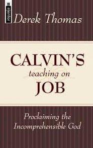 Calvin's Teaching on Job: Proclaiming the Incomprehensible God
