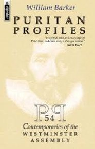 Puritan Profiles: 54 Contemporaries of the Westminster Assembly