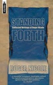 Standing Forth: Collected Writings of Roger Nicole