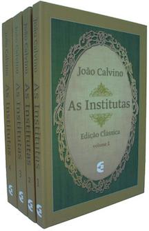 As Institutas - Edição Clássica