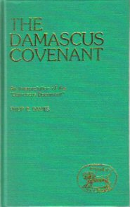 """The Damascus Covenant: An Interpretation of the """"Damascus Document"""""""