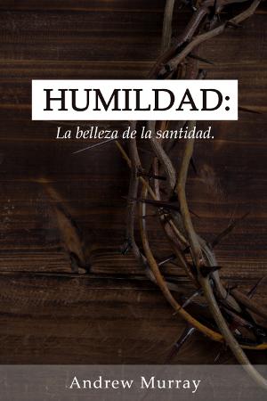 Humildad: La belleza de la santidad