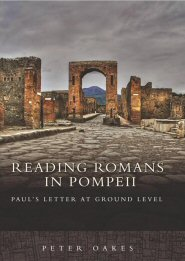 Reading Romans in Pompeii: Paul's Letter at Ground Level