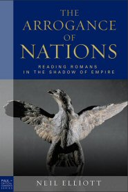 The Arrogance of Nations: Reading Romans in the Shadow of Empire