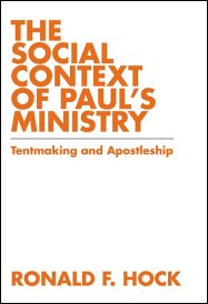The Social Context of Paul's Ministry: Tentmaking and Apostleship