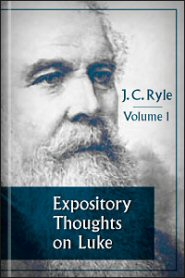 Expository Thoughts on Luke, vol. 1