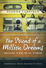 The Sound of a Million Dreams: Awakening to Who You Are Becoming
