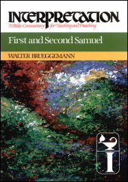 Interpretation: A Bible Commentary for Teaching and Preaching First and Second Samuel