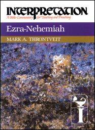 Interpretation: A Bible Commentary for Teaching and Preaching Ezra & Nehemiah